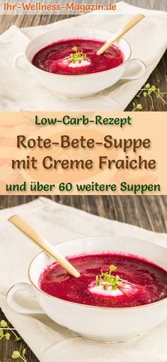 Low Carb Rote-Bete-Suppe mit Creme Fraiche - gesundes, einfaches Rezept Quick beetroot soup with creme fraiche: vegetarian low-carb recipe for a low-calorie, light soup with healthy beetroot - s Easy Soup Recipes, Easy Healthy Recipes, Healthy Snacks, Easy Meals, Creme Fraiche, Low Carb Vegetarian Recipes, Low Calorie Recipes, Beetroot Soup, Light Soups