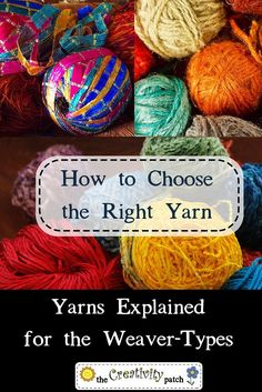 How to Choose the Right Yarn for Weaving Navajo Weaving, Weaving Yarn, Tablet Weaving, Weaving Textiles, Weaving Patterns, Tapestry Weaving, Hand Weaving, Finger Weaving, Stitch Patterns