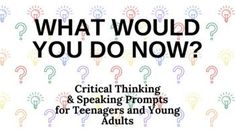 27 critical thinking prompts designed with teens or young adults in mind. Formatted on Google Slides to make it easy to share online through distance learning!