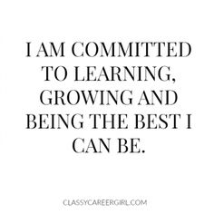I am committed to learning www.classycareerg...