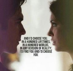 """The Vampire Diaries ~ Damon Salvatore Quote ~ """".in any version of reality I'd find you and I'd choose you. Citations Vampire Diaries, Vampire Diaries Quotes, Vampire Diaries Wallpaper, Vampire Diaries Damon, Vampire Quotes, Life Quotes Love, Best Love Quotes, Quotes To Live By, Favorite Quotes"""