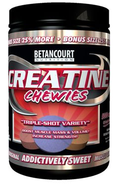 Creatine Chewies! Don't say you weren't warned. Betancourt Nutrition cannot