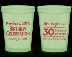 30th Birthday Glow in the Dark Cups, Birthday Celebration, Life begins at 30, Glow Birthday Party (20019)