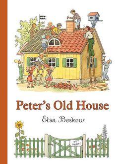 Peter's Old House: Amazon.co.uk: Elsa Beskow, J. Tate: Books