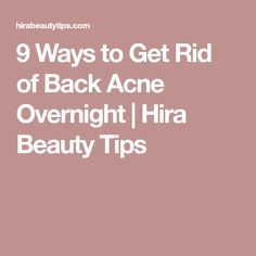 9 Ways to Get Rid of Back Acne Overnight | Hira Beauty Tips