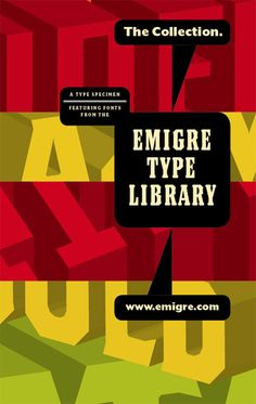 Emigre Font Library....my favorite fonts that I've never actually bought....should buy at least one....love them.