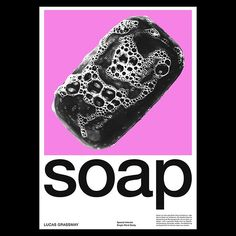 091_SOAP. Congratulations to the winners. .  .  .  .  .  #graphicdesign #graphicdesigner #graphic #design #designer #student #communicationdesign #graphis #graphix #visual #visualgang #typematters #typography #type #goodtype #layout #poster #posterdesign #space #negativespace #specialinterest #cubicdog #singlewordstudy #typographer #challenge #dailychallenge .  .  .  .  .  SOAP