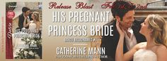 Tome Tender: His Pregnant Princess Bride by Catherine Mann Rele...