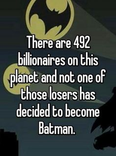 There are 492 billionaires on this planet meme @funnycrazyviral