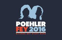 Poehler Fey 2016. Bitches get stuff done