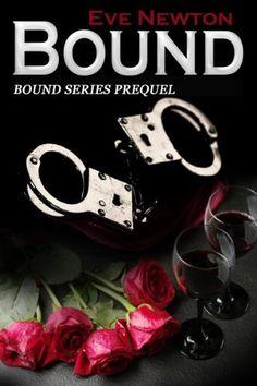 Bound: Bound Series Prequel by Eve Newton, http://www.amazon.com/dp/B00PYJZHDC/ref=cm_sw_r_pi_dp_5SV4ub1Y6E7KZ