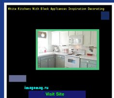 White Kitchens With Black Appliances Inspiration Decorating 204440 - The Best Image Search