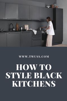 How to tyle your very own black kitchen. All black kitchens may seem intimidating at first, but they are ultra-modern and so gorgeous.
