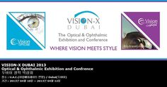 VISION-X DUBAI 2013 Optical & Ophthalmic Exhibition and Confrence 두바이 광학 박람회