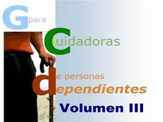 Acceso gratuito. Guía para cuidadoras de personas dependientes. Vol. 3