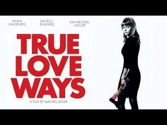 True Love Ways   Festival Trailer ᴴᴰ - YouTube