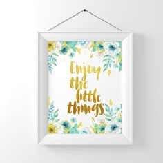 Enjoy the Little Things Watercolor Floral by InspireYourArt