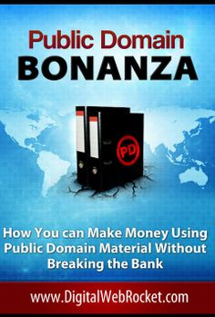 Public Domain Bonanza:  Public Domain Bonanza is a groundbreaking course that covers EVERYTHING you need to know about exploiting free public domain material. It rips the lid right off, revealing how to strike your own personal content gusher - You'll Never Pay For Content Again