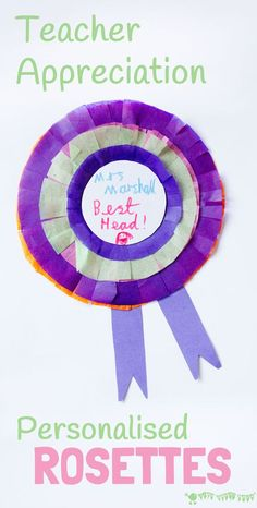 Personalised Rosettes make great Teacher Appreciation Gifts. A quick and simple paper craft gift to say thank you to teachers at the end of school year.