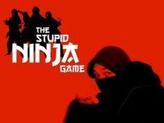 THE STUPID NINJA GAME