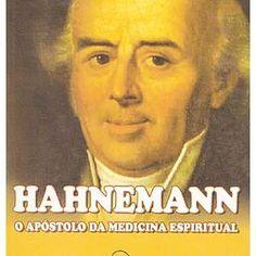 Hahnemann: o Apóstolo da Medicina Espiritual - Herminio C. Miranda, livro espírita - ISBN 8572970738