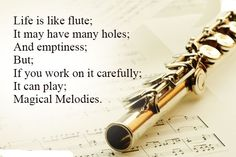 Life is like flute; It may have many holes; And emptiness; If you work on it carefully; It can play; Music Jokes, Music Humor, Flute Quotes, Flute Memes, Violin Quotes, Sound Of Music, Music Is Life, Band Jokes, Deeper Life