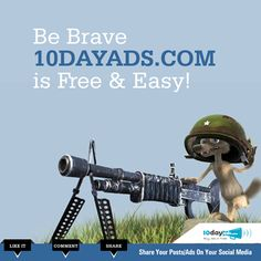 Be Brave 10dayads.com is Free & Easy! #FreeAdvertisingOnline #ClassifiedWebsites