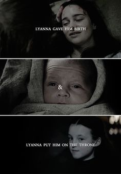 (GoT) + (Jon Snow) + (Lyanna gave birth to him and Lyanna put him on the throne)