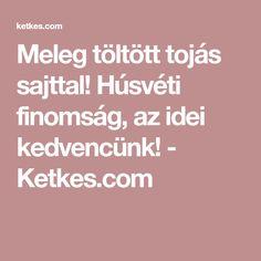 Meleg töltött tojás sajttal! Húsvéti finomság, az idei kedvencünk! - Ketkes.com