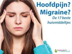 Hoofdpijn of migraine? De 17 beste huismiddeltjes! - OptimaleGezondheid.com Health Tips, Massage, Life, Mattress, Rust, Om, Pizza, School, Mattresses