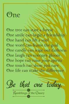 Inspiring thoughts. You too can make a difference, have an influence. #powerofone #inspiration #ramblingsoftheclaury