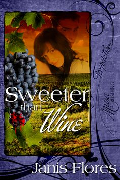 Sweeter Than Wine by Janis Flores : Musa Publishing