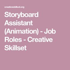 Storyboard Assistant (Animation) - Job Roles - Creative Skillset