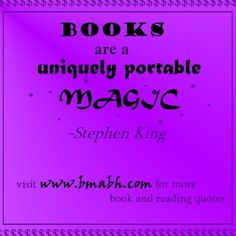 book quotes picture-Books are a uniquely portable magic. For more #quotes and #inspiration, follow us at https://www.pinterest.com/bmabh/ or visit our website www.bmabh.com/
