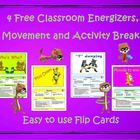 This is a free product that includes 4 flip cards, two from the Cap'n Pete's Classroom Energizers, Movement and Activity Breaks Series and two from...