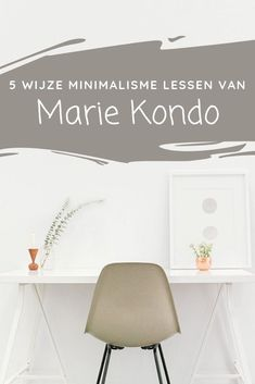 Na het zien van de serie 'Tidying Up With Marie Kondo' heb ik 5 waardevolle lessen geleerd die onmisbaar zijn voor elke minimalist. #minimalisme