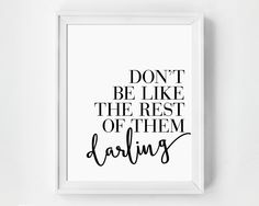 Don't Be Like the Rest of Them Darling — Girl Friday Paper Arts This would be perfect in the bedroom.