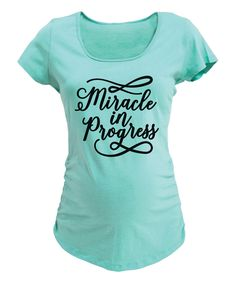 Another great find on #zulily! Mint 'Miracle in Progress' Maternity Scoop Neck Tee by Belly Love #zulilyfinds
