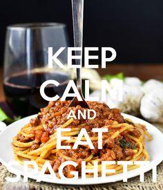 KEEP CALM AND EAT SPAGHETTI