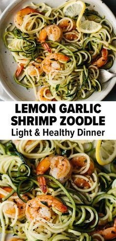 This zucchini noodle recipe is perfect for a healthy lunch idea or dinner recipe. Lemon garlic shrimp is tossed in a zucchini pasta - creating a fresh, zesty, and summery zucchini recipe! #lemongarlicshrimp #zucchininoodle #zucchinirecipe #healthydinner Good Healthy Recipes, Whole Food Recipes, Healthy Options, Paleo Recipes, Delicious Recipes, Free Recipes, Zucchini Noodle Recipes, Zucchini Noodles, Light Easy Dinner