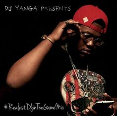 MIXTAPE : DJ Yanga  The Realest DJ In The Game Mix | SOUTH AFRICA
