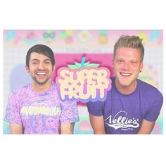 Superfruit: Two of the most AMAZING people you will ever see... And that's a fact!