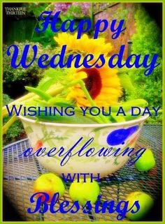 Happy Wednesday Wishing You A Day Full Of Blessings good morning wednesday hump…