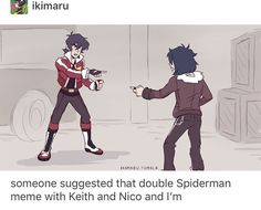Keith is the space Nico it fits so perfectly