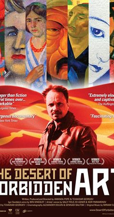 Directed by Tchavdar Georgiev, Amanda Pope.  With Edward Asner, Sally Field, Ben Kingsley. Risking being denounced as an 'enemy of the people,' Igor Savitsky rescues 40,000 forbidden fellow artists' works and creates in a far desert of Soviet Uzbekistan a museum now worth millions.