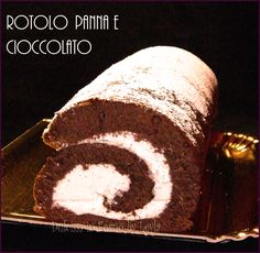 Rotolo panna cioccolato, ricetta golosa Italian Dishes, Empanadas, Cake Cookies, Food Art, Tiramisu, Buffet, Food And Drink, Flan, Sweets