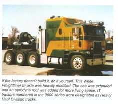 """Not my picture. If B.J. McKay was leased out to International Transport, and he bought a Freightliner COE, then had it modified with a raised top and extended cab, I bet his ride would look something like this beautiful WFT tractor! Looks just as sharp as the KW V.I.T. Aerodyne in the """"B.J. and the Bear"""" TV show!"""