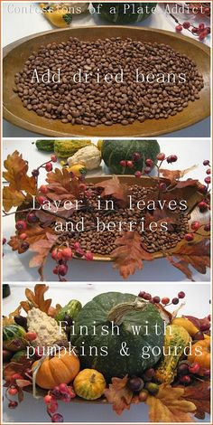 CONFESSIONS OF A PLATE ADDICT: How to Create a Fall Dough Bowl in Three Easy Steps I use coffee beans in mine...adds a great scent and doesn't draw mice (100 year old houses do have drawbacks.)