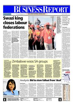 Today's Business Report newspaper front page (October 12, 2014) deals with the news about the Swazi king closing all labour federations, Zimbabwe woos South African business groups and the government tries to stem the fall out from the nuclear 'deal' with Russia.  To read these stories click here: http://www.iol.co.za/business