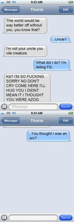 Why would Thorin even try to text Azog in the first place?! <- Thorin why do you even have Azog's number? 0.o